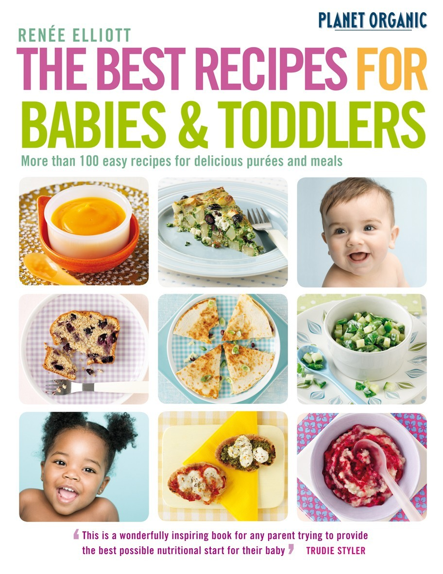 The best recipes for babies toddlers healthy food nourish the best recipes for babies toddlers by rene elliott forumfinder Images