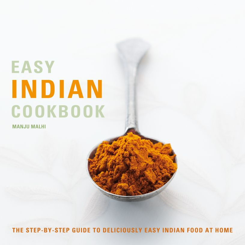 The step-by-step guide to deliciously easy Indian food at home