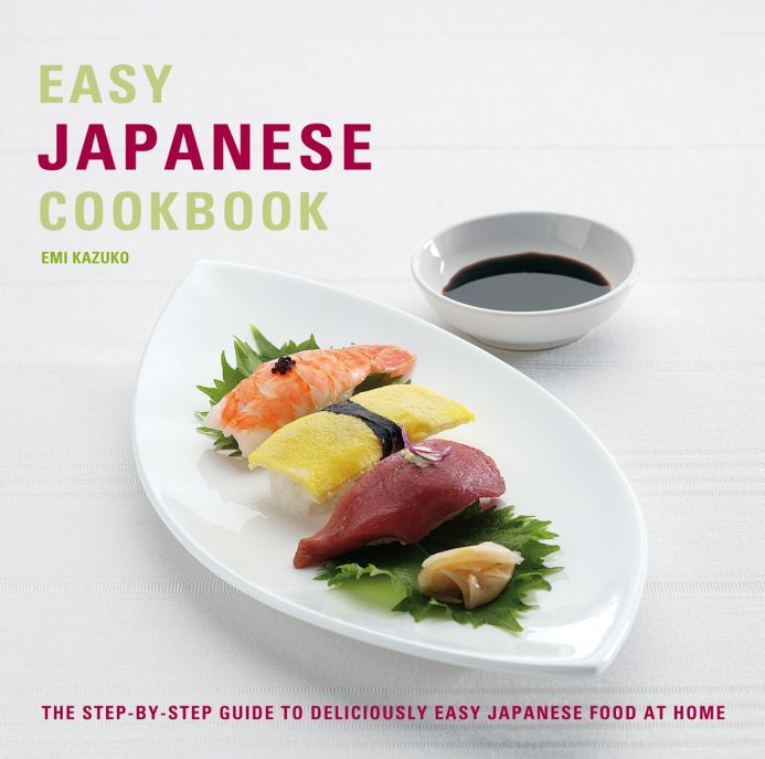 The step-by-step guide to deliciously easy Japanese food at home