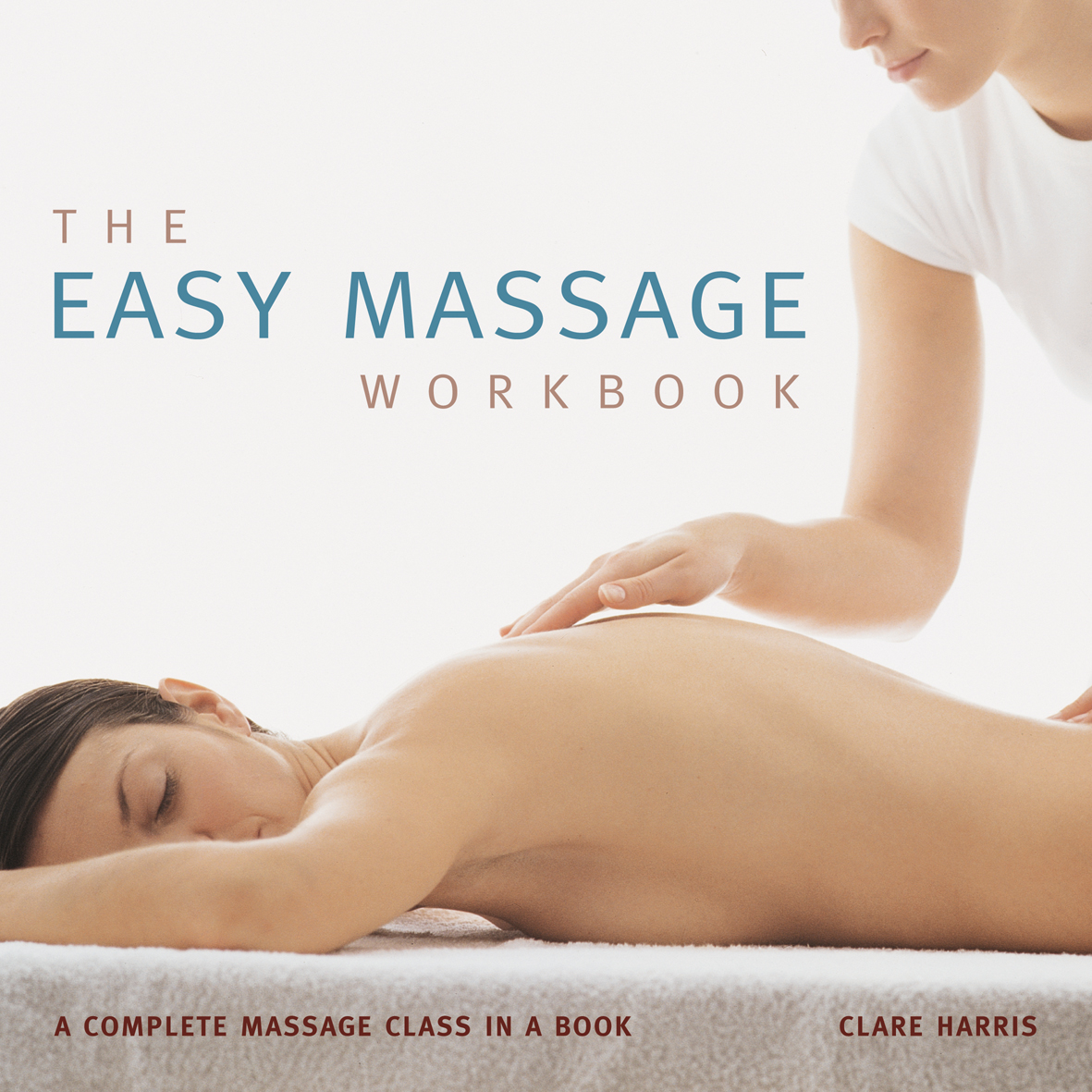 A complete massage class in a book