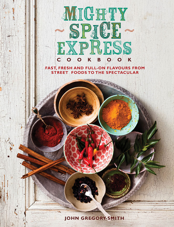 Mighty spice express cookbook cookery books nourish fast fresh and full on flavours from street foods to the spectacular forumfinder Image collections