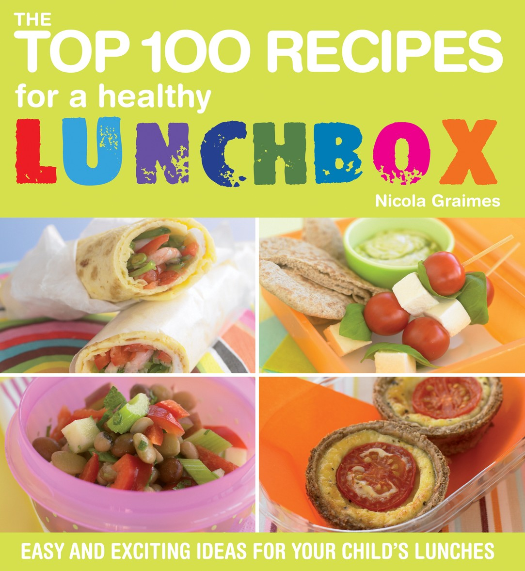 the top 100 recipes for a healthy lunchbox | lunch ideas | nourish