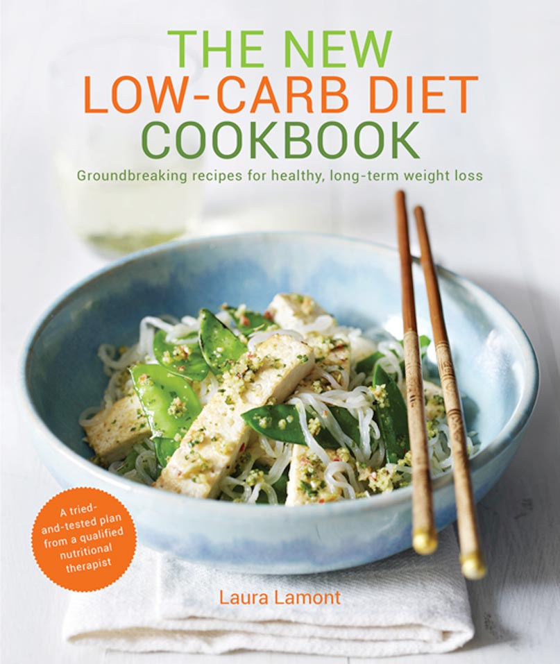 The new low carb cookbook laura lamont nourish books low carb recipe book for healthy weight loss forumfinder Images