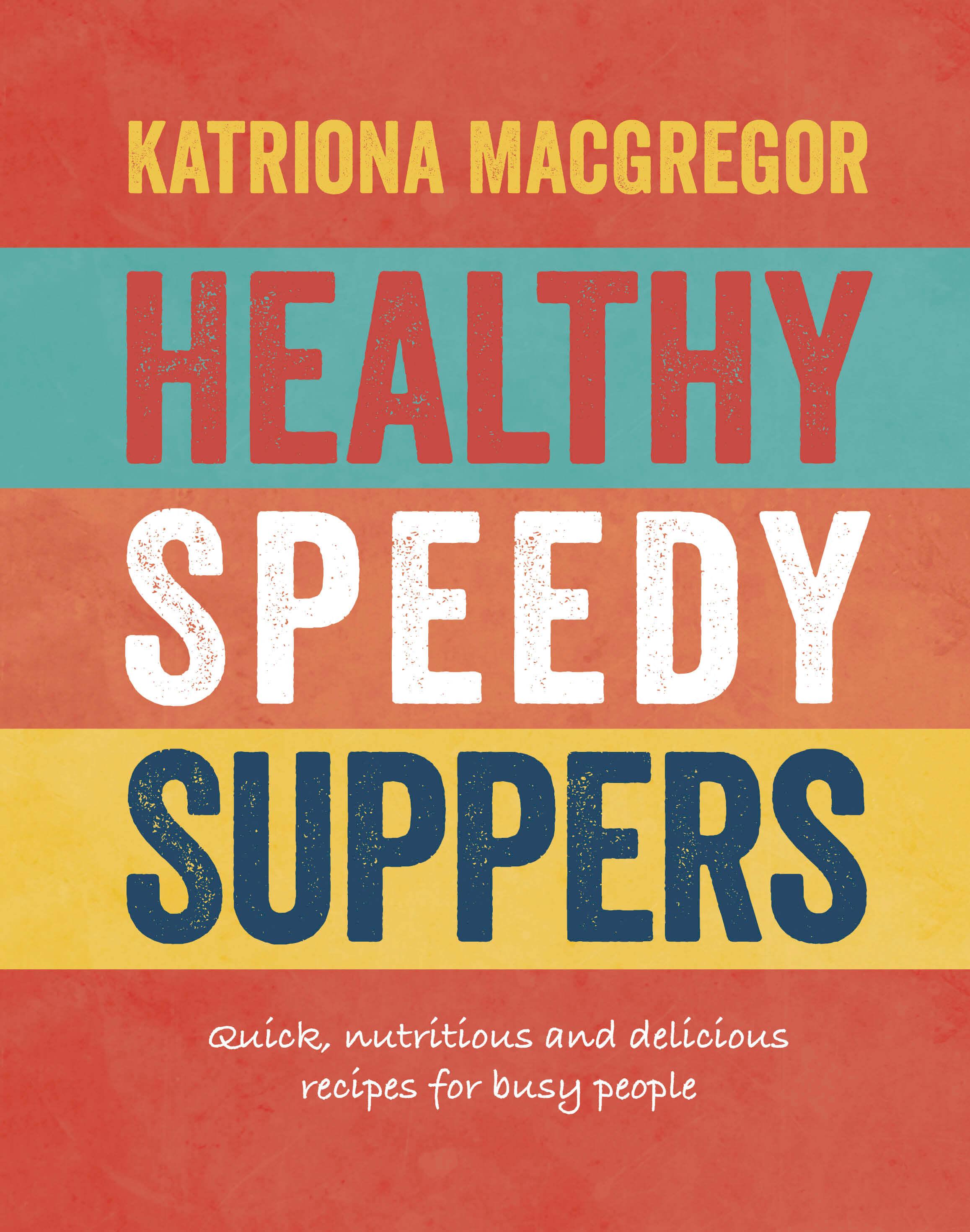 Healthy speedy suppers by katriona macgregor nourishbooks forumfinder Gallery